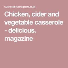 Chicken, cider and vegetable casserole - delicious. magazine