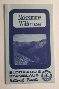 1970s Mokelumne Wilderness Eldorado Stanislaus National Forest California Map