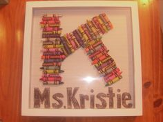 For that special teacher...take a shadow box, and broken crayons and make it into a piece of art with your teacher's initial. Line the shadow box with manuscript paper for a real teacher's touch:)
