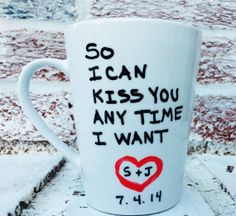 So I can kiss you anytime I want coffee cup coffee mug tea cup-bridal shower gift,wedding,gift for her him wife husband customized date