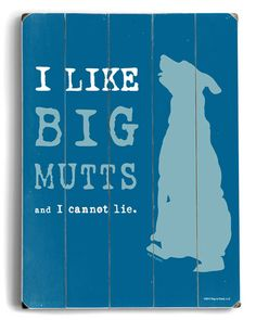 ArteHouse 'I Like Big Mutts and I Cannot Lie'