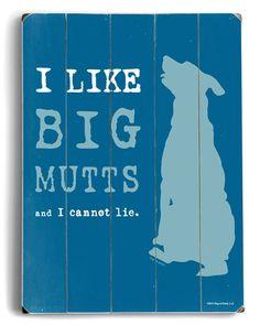 ArteHouse 'I Like Big Mutts and I Cannot Lie'
