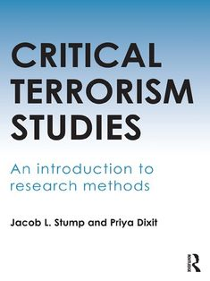 """Read """"Critical Terrorism Studies An Introduction to Research Methods"""" by Jacob L. Stump available from Rakuten Kobo. This book is an introduction to critical approaches to terrorism studies. While there is a growing body of Critical Terr. Citizenship Education, Global Citizenship, Peace Building, Research Methods, Conflict Resolution, Sociology, Literature, Positivity, Study"""