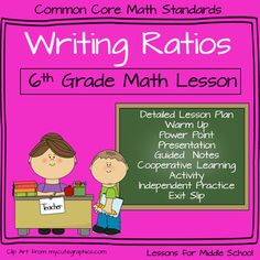 This is the first lesson in the 6th Grade Common Core math standards to teach Ratios and Rates.  Students will learn:- The definition and uses for ratios- The different forms for writing a ratios- The importance of ratios and uses in daily life- How to compare two quantities using ratios and write those in different forms.We created this lesson to be comprehensive so the teacher can download the lesson, make some copies and be all ready to use in their classroom…