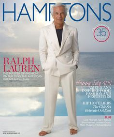 Ralph Lauren Ralph Lauren, featured on the Fourth of July Cover of Hamptons Magazine