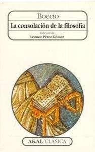 La Consolación de la filosofía / Boecio ; edición de Leonor Pérez Gómez - Torrejón de Ardoz : Akal, D.L. 1997