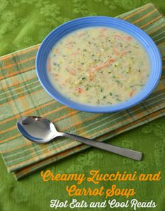 30 minute meal! Creamy Zucchini and Carrot Soup from Hot Eats and Cool Reads! #meatless #soup
