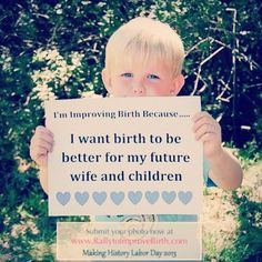 """Why are YOU improving birth? Join our photo project! http://rallytoimprovebirth.com/photo-project #imImprovingBirth """"I'm improving birth because I want birth to be better for my future wife and children."""""""