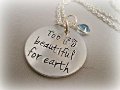 Too Beautiful For Earth Custom Loss by DanielleJoyDesigns on Etsy