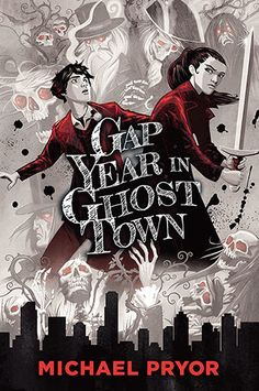 Gap Year in Ghost Town | Michael Pryor | Allen & Unwin | August 2017 | OZ