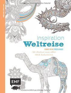 Inspiration Weltreise Ausmalbuch Fur Erwachsene 50 Ornamente Aus Aller Welt Kolorieren Von Kreativatelier Coloring BookColouringStressMichael