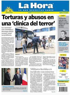 Los temas destacados son:Torturas y abusos en una 'clínica del terror', Correa en Francia,Militares heridos en incidente con mineros y Solo cuatro horas de agua a la semana.