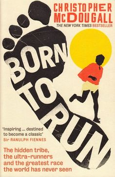 born-to-run-a-hidden-tribe-superathletes-and-the-greatest-race-the-world-has-never-seen-by-christopher-mcdougall http://www.bookscrolling.com/the-best-running-books/