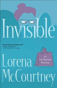 Free Book - A newly updated edition of Invisible, the first novel in the Ivy Malone series by Lorena McCourtney, is free in the Kindle store, courtesy of Christian publisher Revell. The earlier EPUB edition is also free from Barnes & Noble and ChristianBook.