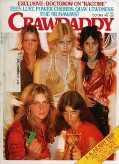 The Runaways Photo: The Runaways on the cover of Crawdaddy - October 1976 Pop Punk, Sandy West, Cherie Currie, Lita Ford, Joan Jett, Stuff And Thangs, Female Singers, Running Away, Rock And Roll