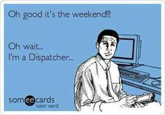 ... Let's Kick Off Dispatcher Appreciation Week! | Just the Facts, Ma'am
