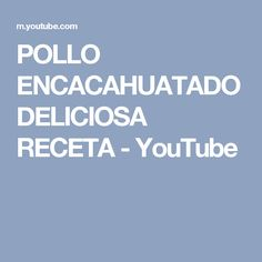 POLLO ENCACAHUATADO DELICIOSA RECETA - YouTube
