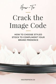 How to Choose Styled Stock Photos For Your Brand