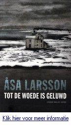 Asa Larsson - Tot de woede is geluwd