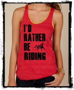 I'd rather be RIDING horses Girls Ladies Heathered Tank Top Shirt silkscreen screenprint Alternative Apparel on Etsy, $20.00