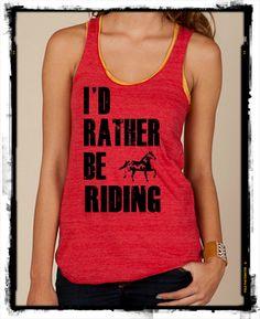 I'd rather be RIDING horses Girls Ladies Heathered Tank Top Shirt silkscreen screenprint Alternative Apparel on Etsy, $20.00