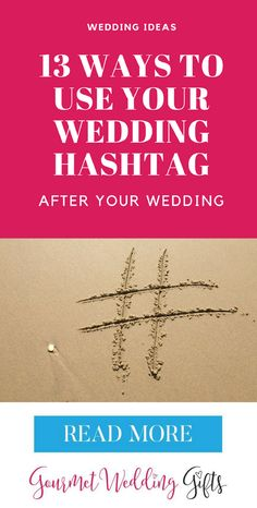 13 Ways to Use Your Wedding Hashtag After Your Wedding   http://blog.gourmetweddinggifts.com/wedding-ideas-2017-12-ways-to-use-your-wedding-hashtag-after-the-wedding-is-over/