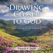 Drawing Closer to God by Patricia David