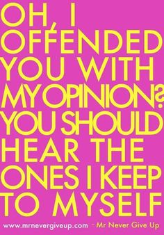 offended by opinion