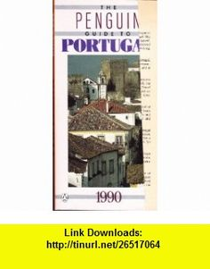 The Penguin Guide to Portugal 1990 (Travel Guide) (9780140199208) Jean Anderson , ISBN-10: 0140199209  , ISBN-13: 978-0140199208 ,  , tutorials , pdf , ebook , torrent , downloads , rapidshare , filesonic , hotfile , megaupload , fileserve