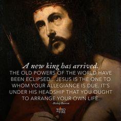 """A new king has arrived. Old powers of the world have been eclipsed…"" -Bishop Barron  #Catholic #Pray #ChristTheKing #ChristtheKingSunday"