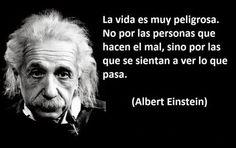 Albert Einstein - El peligro de los que no hacen