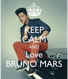KEEP CALM AND Love BRUNO MARS