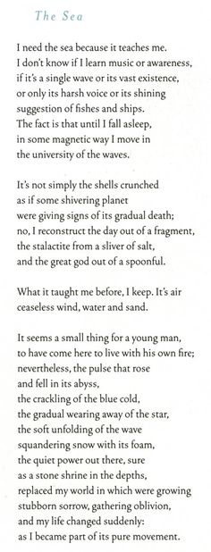 The Sea - Pablo Neruda. In 1971 Neruda won the Nobel Prize for Literature. Pablo Neruda, Poetry Quotes, Wisdom Quotes, Me Quotes, Crush Quotes, Love Is Comic, Thing 1, It Goes On, Look At You