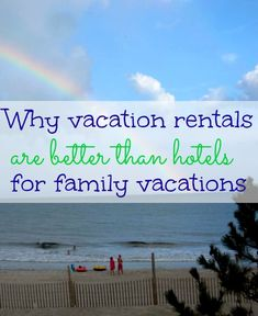 6 reasons why vacation rentals are better than hotels for family travel. Ad #HomeAway4Kids
