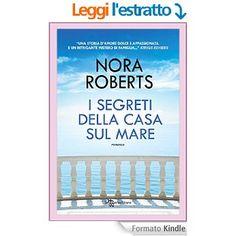 I segreti della casa sul mare (Leggereditore) eBook: Nora Roberts: Amazon.it: Libri