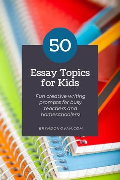 50 Essay Topics for Kids | fun creative writing prompts for busy teachers and homeschoolers (image: stack of spiral notebooks) #homeschooling #free lesson plans #5th grade $6th grade #English teacher #middle school