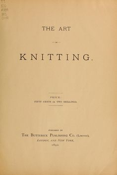 """The Art Of Knitting"" (Instruction Booklet) - (1892)"