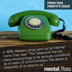 In 1876 Western Union declared the telephone had no future.