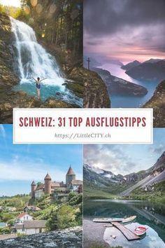 Die besten Ausflugstipps in der Schweiz für einen Tagesausfug oder ein tolles Wochenende in der Schweiz