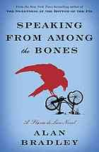 4 stars.  Speaking From among the Bones.  Alan Bradley.  A new Flavia de Luce (#5) book.  When the tomb of St. Tancred is opened at a village church in Bishop's Lacey, its shocking contents lead to another case for Flavia de Luce, where greed, pride, and murder result in old secrets coming to light. I love these books...