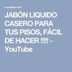 JABÓN LIQUIDO CASERO PARA TUS PISOS, FÁCIL DE HACER !!!!! - YouTube