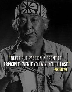 Wise words from Mr. Miyagi (The Karate Kid) Karate Kid Quotes, Karate Kid Movie, The Karate Kid, Movie Quotes, Life Quotes, Zen Quotes, Epic Quotes, Martial Arts Quotes, Warrior Quotes
