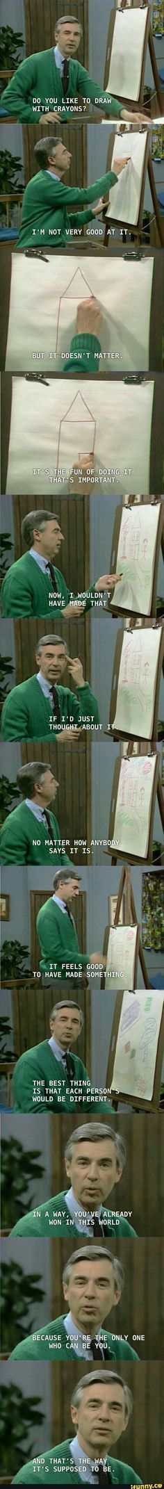I'm pretty sure I recognize this person, but idk who he is. What he said is good though. Edit: OHHH NM ITS MR ROGERS (I think that's his name??) Fred Rogers, Mr Rogers Meme, Mr Rogers Quote, Try Not To Cry, Dont Cry, Funny Uplifting Quotes, Inspirational Quotes, I Dont Deserve You, Quotes About Childhood