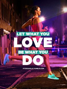 fitspoholic:  Let what you love, be what you do :) Enjoy 3 PS this can be used for iphone and ipad :) More Fitspo wallpapers here  Love this