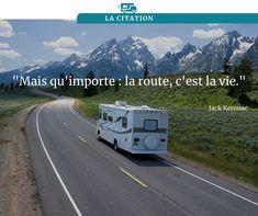 """""""Mais qu'importe : la route, c'est la vie."""" Destinations, Jack Kerouac, Camping Car, Recreational Vehicles, Inspiration, C'est La Vie, Camping Heater, Quotes, Biblical Inspiration"""