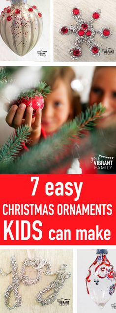 Easy, fun and inexpensive Christmas ornaments to make with your kids! You'll love these 7 Christmas ornament designs... and making wonderful Christmas memories with your family!