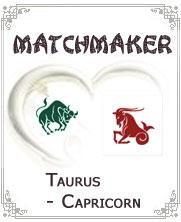 Taurus and Capricorn