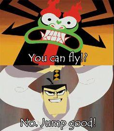 Aku: You can fly?... Jack: No, Jump good.