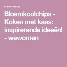 Bloemkoolchips - Koken met kaas: inspirerende ideeën! - wewomen