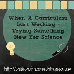 When a Curriculum Isn't Working - Trying Something New For Science
